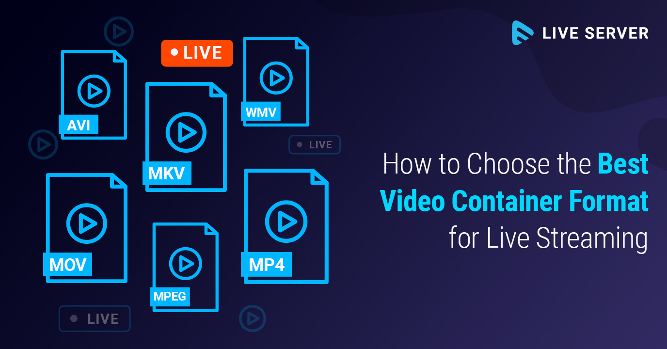 How to Choose the Best Video Container Format for Live Streaming
