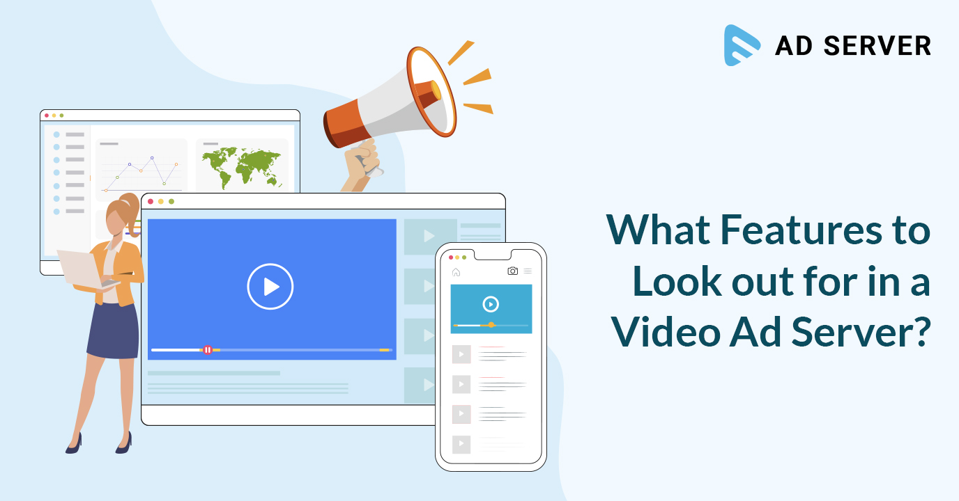 What Features to Look out for in a Video Ad Server?