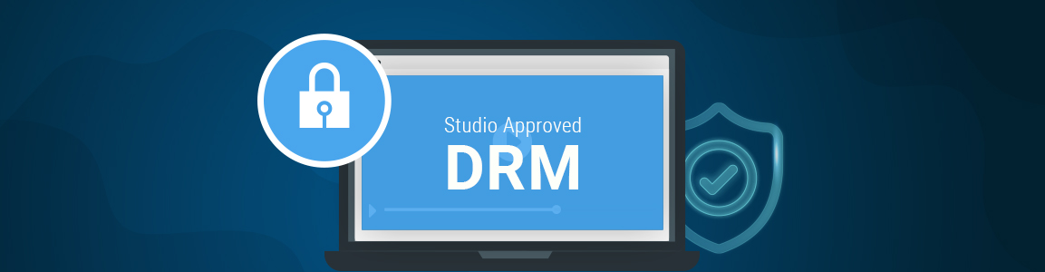 Studio Approved DRM for Streaming Platform security