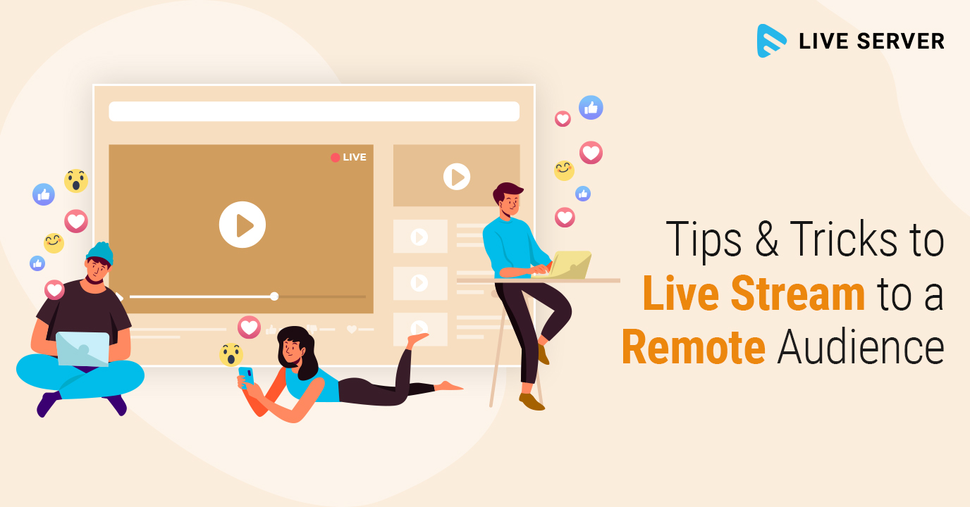 Tips & Tricks for Live Streaming to a Remote Audience