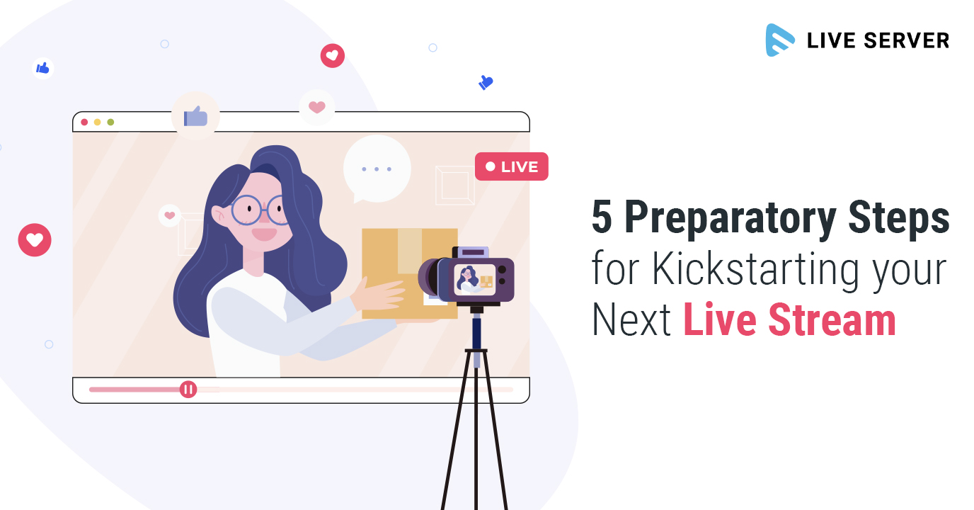 5 Preparatory Steps for Setting Up your Next Live Stream