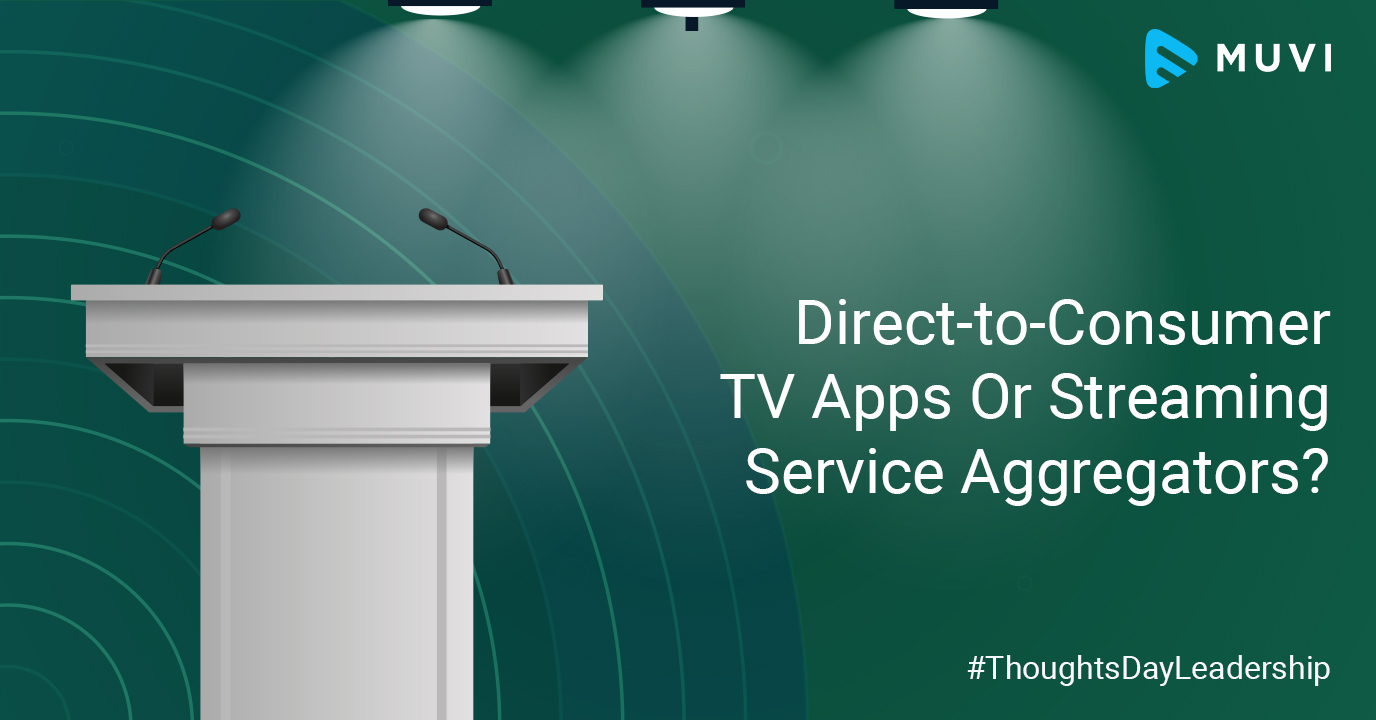 Direct-to-Consumer TV Apps Or Streaming Service Aggregators?