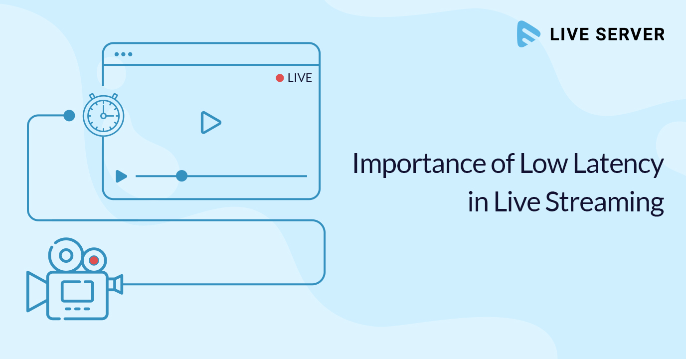 Importance of Low Latency in Live Streaming