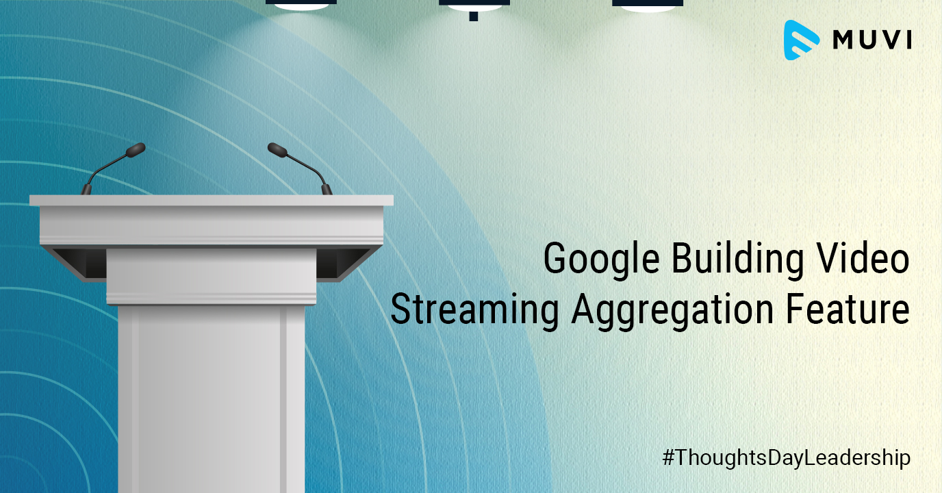 Google Building Video Streaming Aggregation Feature