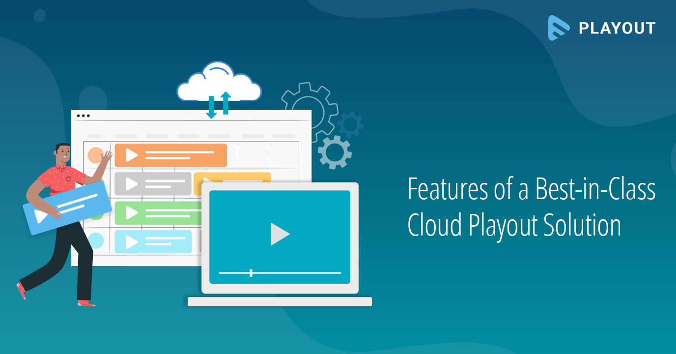 Features of a Best-in-Class Cloud Playout Solution