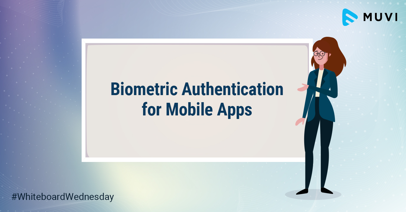 How to integrate Biometric Authentication for Video Streaming Mobile Apps?