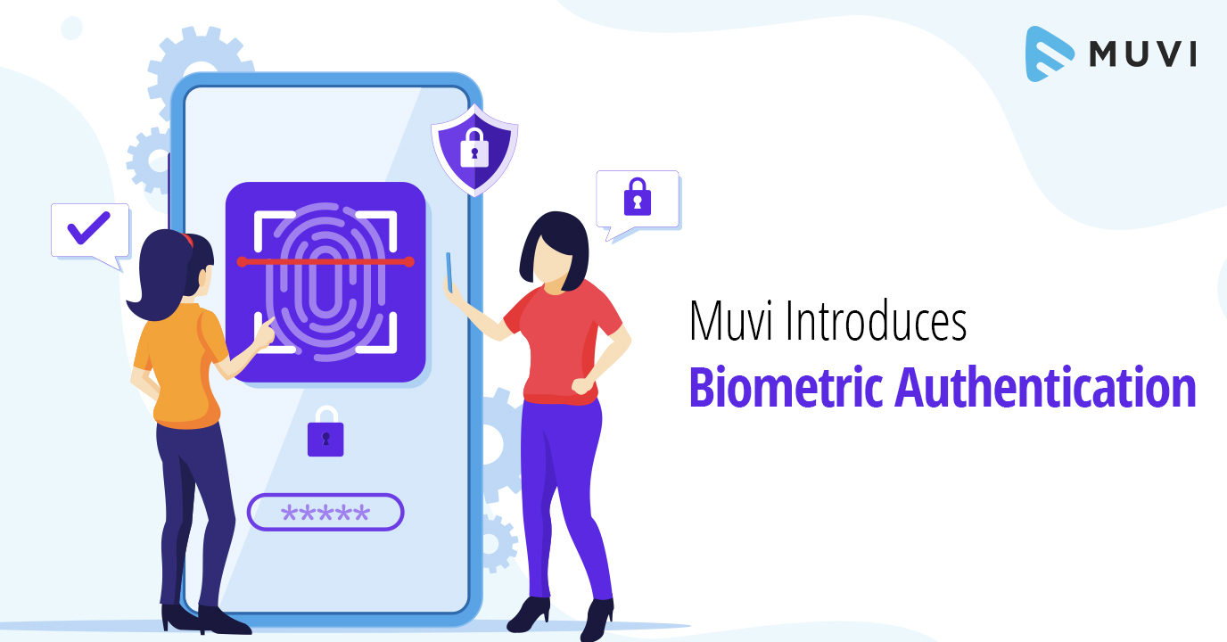 Muvi Introduces Biometric Authentication