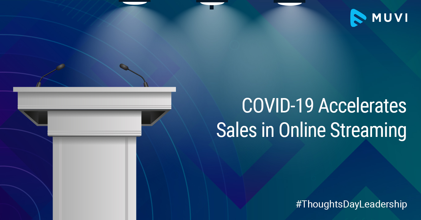 COVID-19 Accelerates Sales in Online Streaming