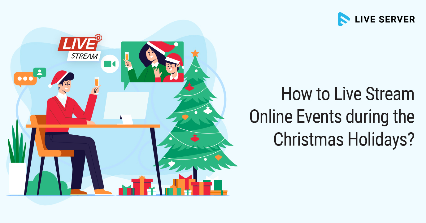 How to Live Stream Online Events during the Christmas Holidays?