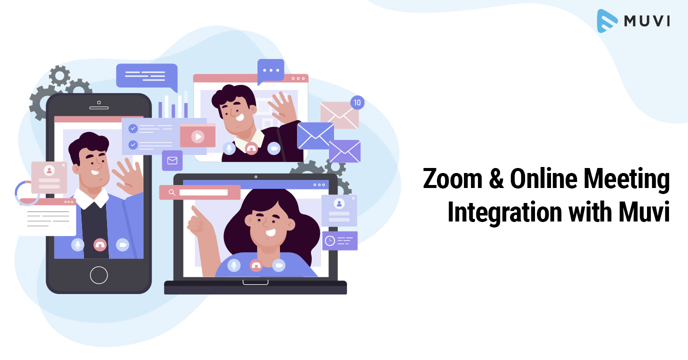 Zoom and Online Meetings Integration with Muvi