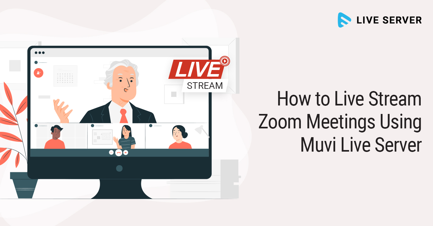 How to Live Stream Zoom Meetings using Muvi Live
