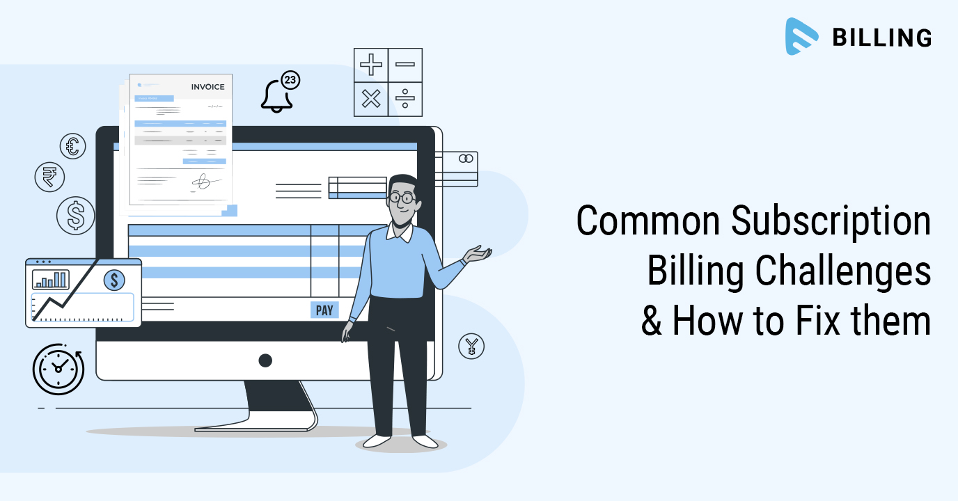 Common SaaS Billing Challenges and How to Fix them
