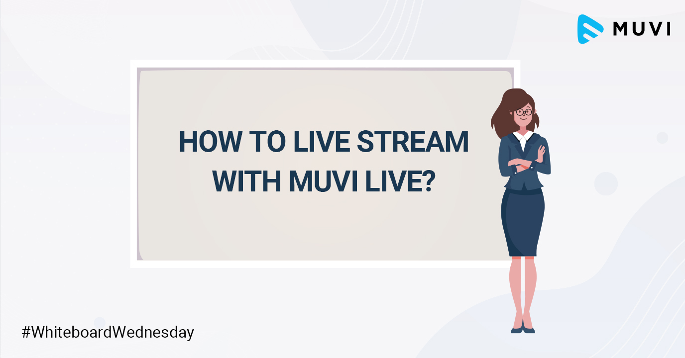 How to Live Stream with Muvi Live?