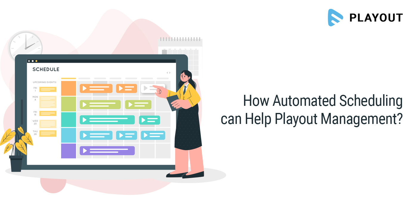 How Automated Scheduling can Help Playout Management?
