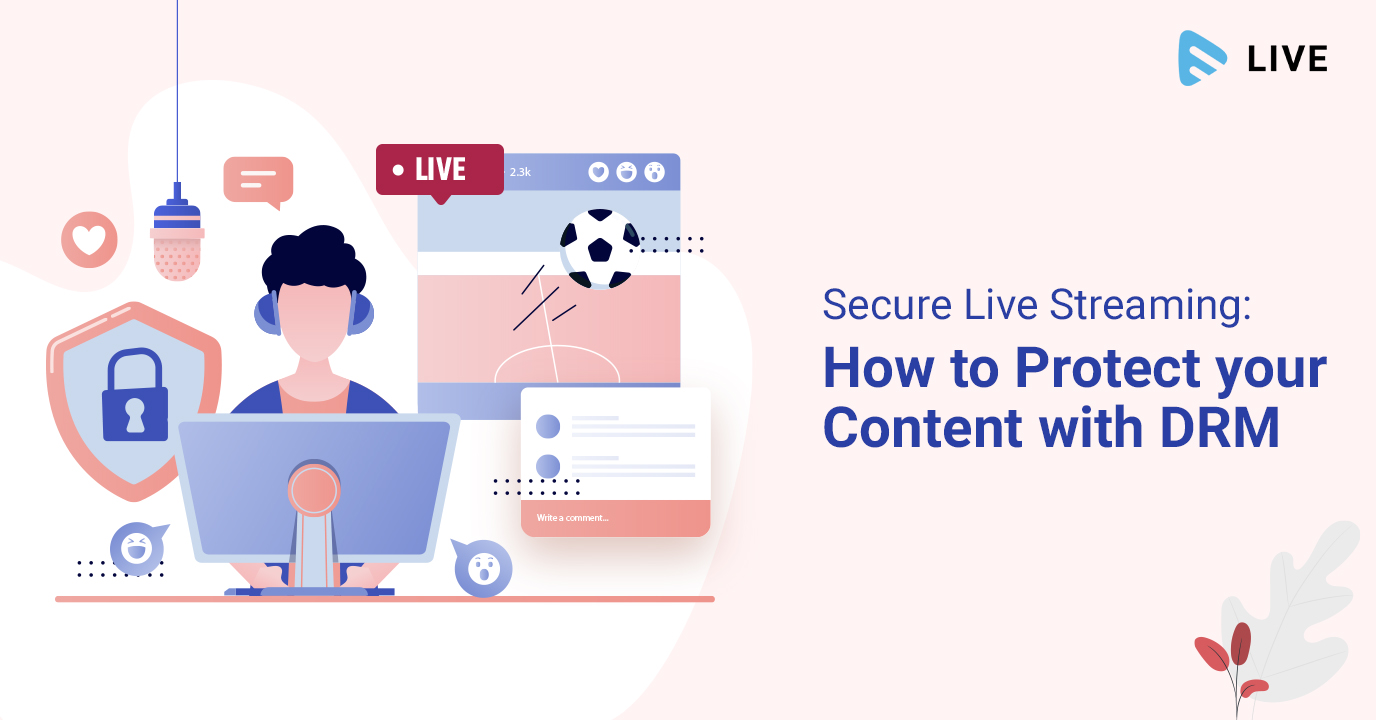 Secure Live Streaming: How to Protect your Content with DRM