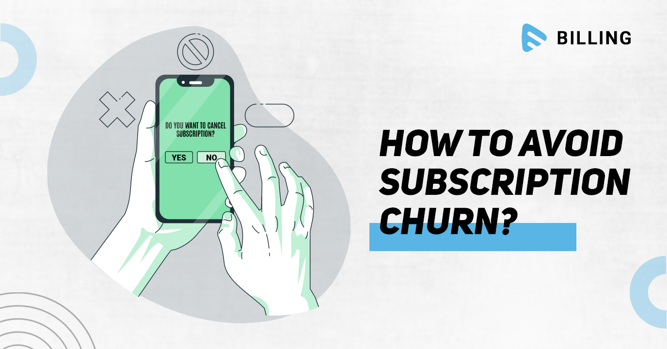 How to Avoid Subscription Churn?