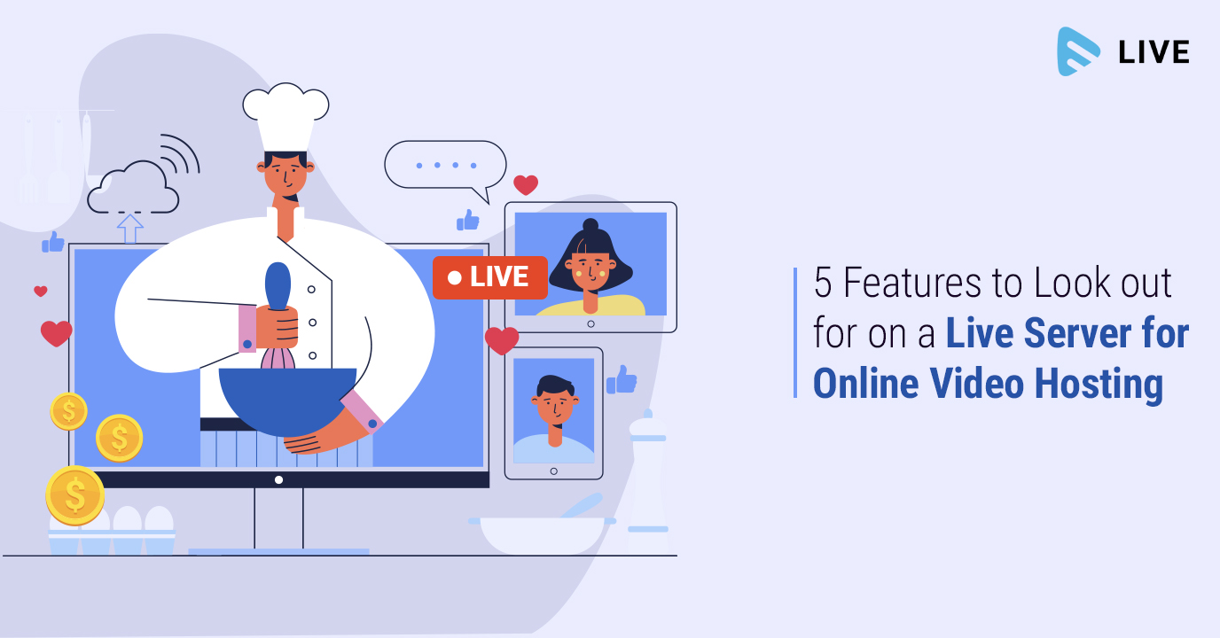 Online Video Hosting: 5 Features to Look out for in a Live Server