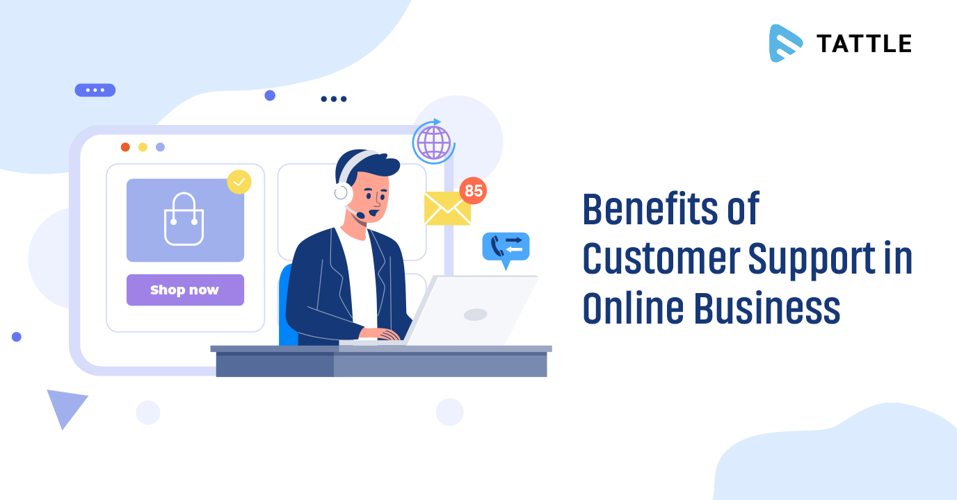 Benefits of Customer Support in Online Business