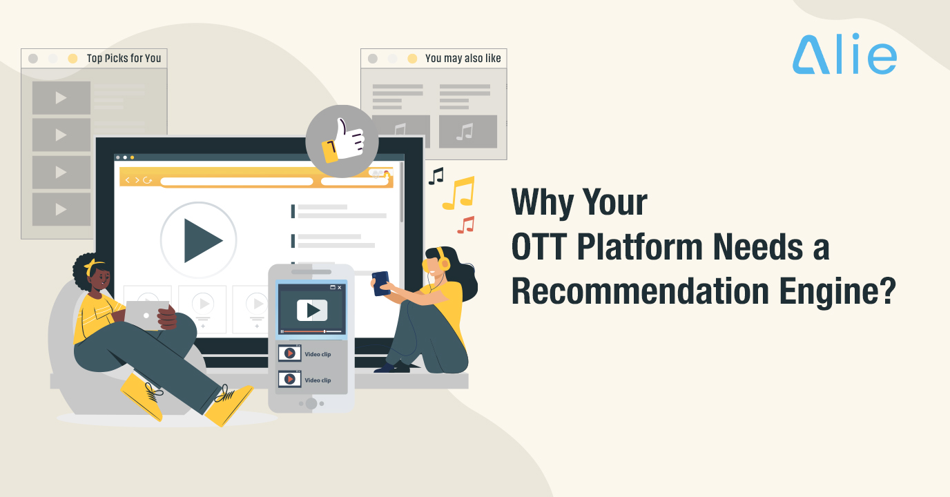 Why Your OTT Platform Needs a Recommendation Engine?