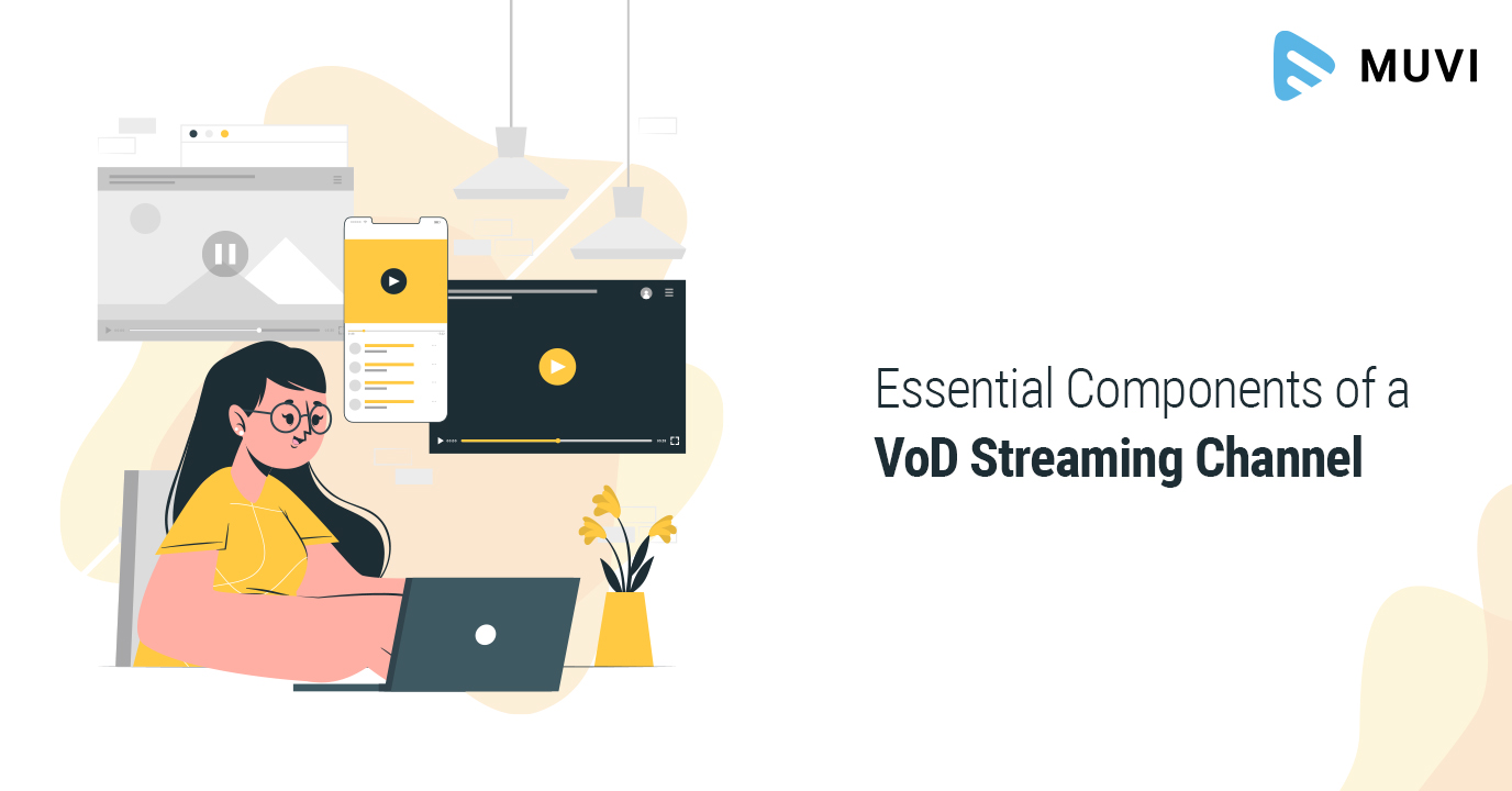 Essential Components of a VoD Streaming Channel