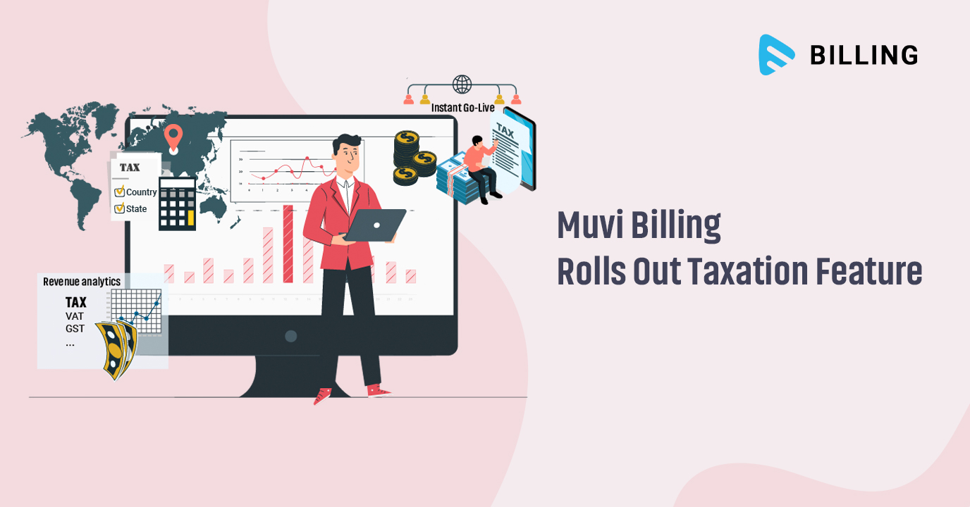 Muvi Billing Rolls Out Taxation Feature