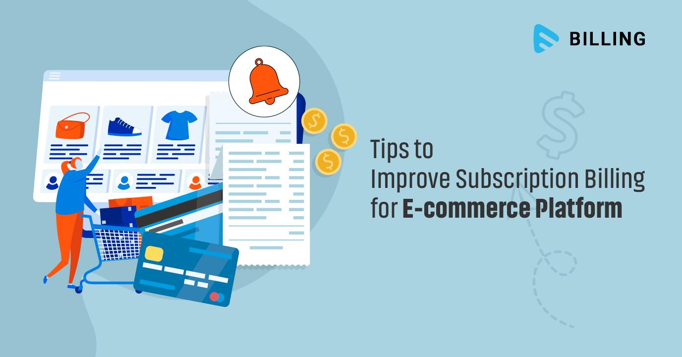 5 Ways to Improve Subscription Billing for E-commerce Platform
