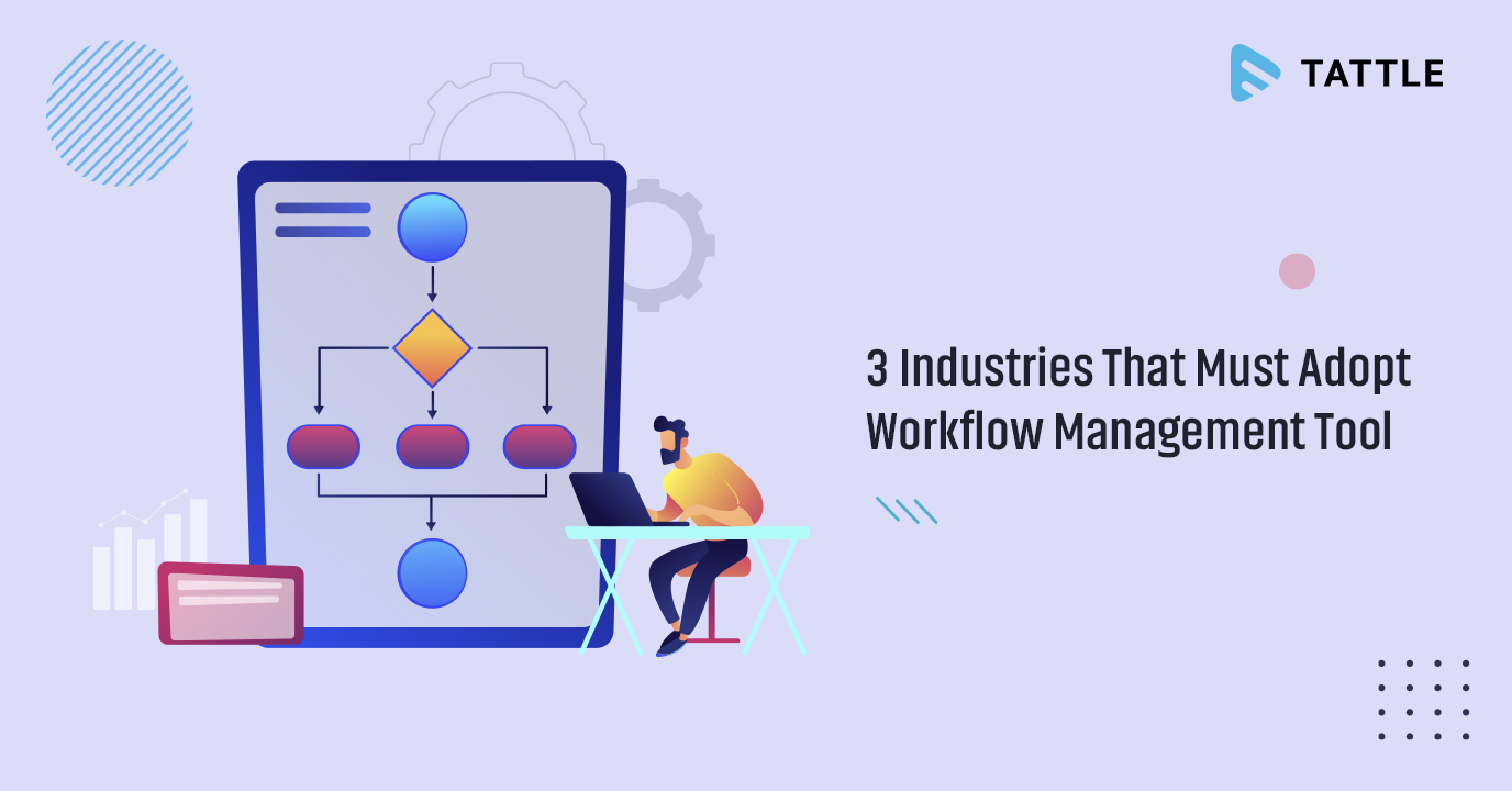 3 Industries That Must Adopt Workflow Management Tool