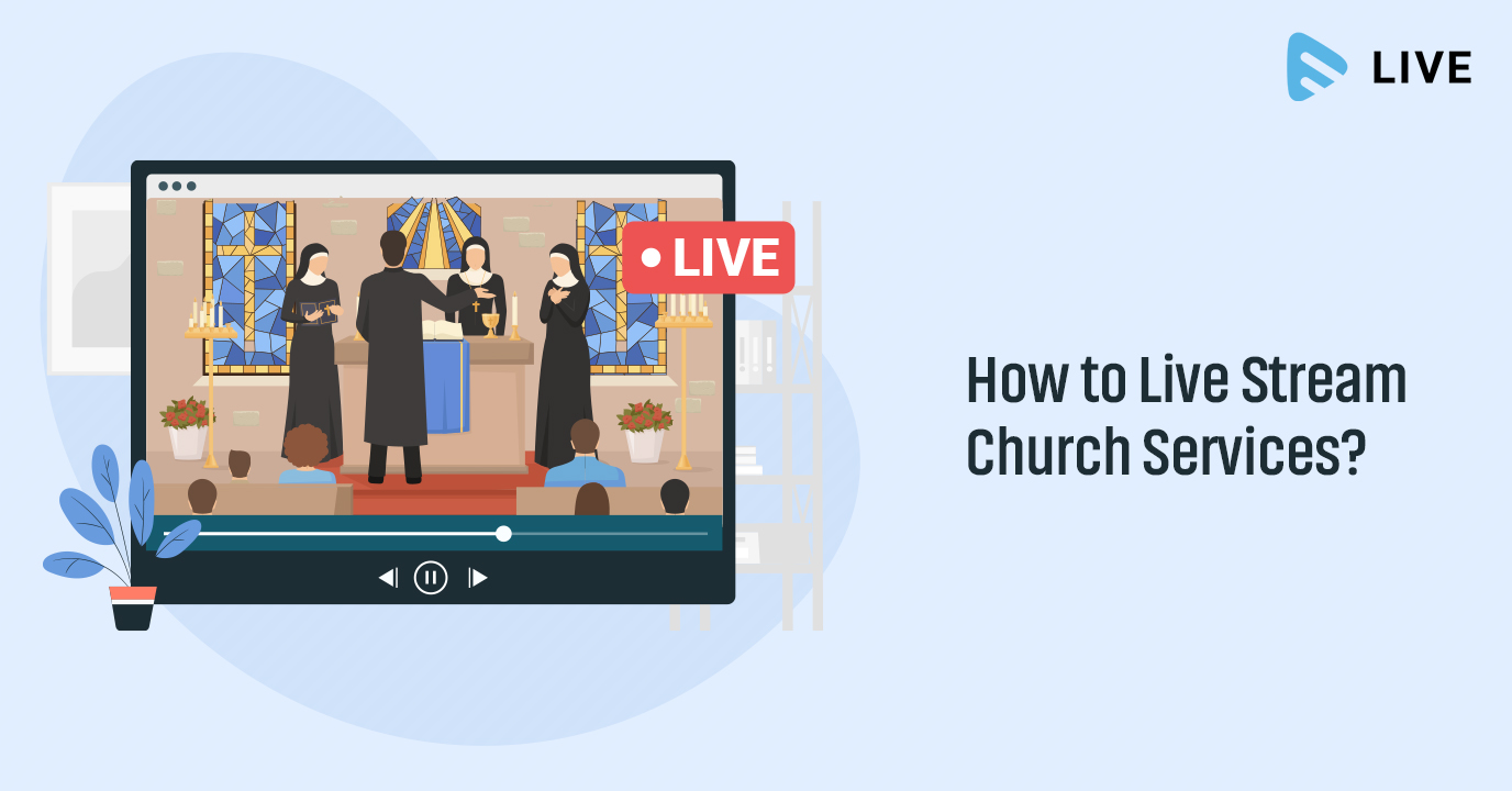 How to Live Stream Church Services?