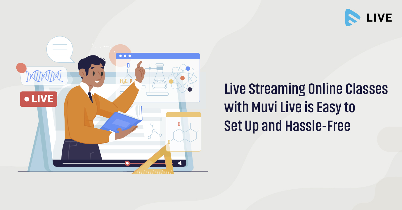 Live Streaming Low Latency Online Classes with Muvi Live is Easy