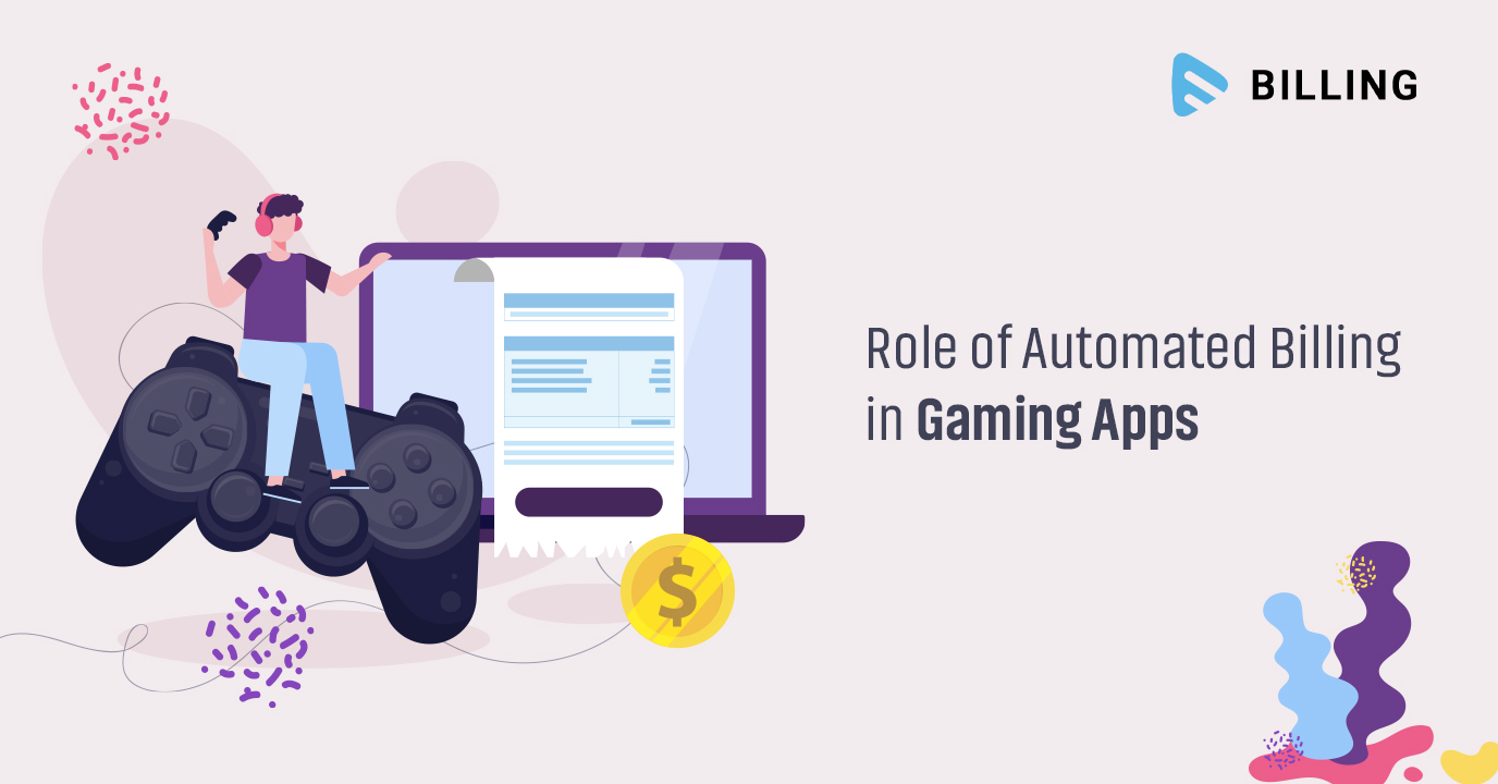 Role of Automated Billing in Gaming Apps