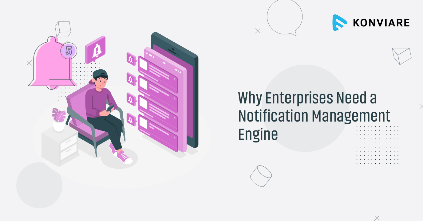 Why Enterprises Need a Notification Management Engine?