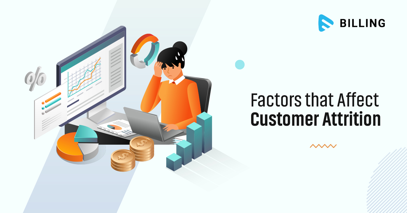 Factors that Affect Customer Attrition and How to Curb Them?