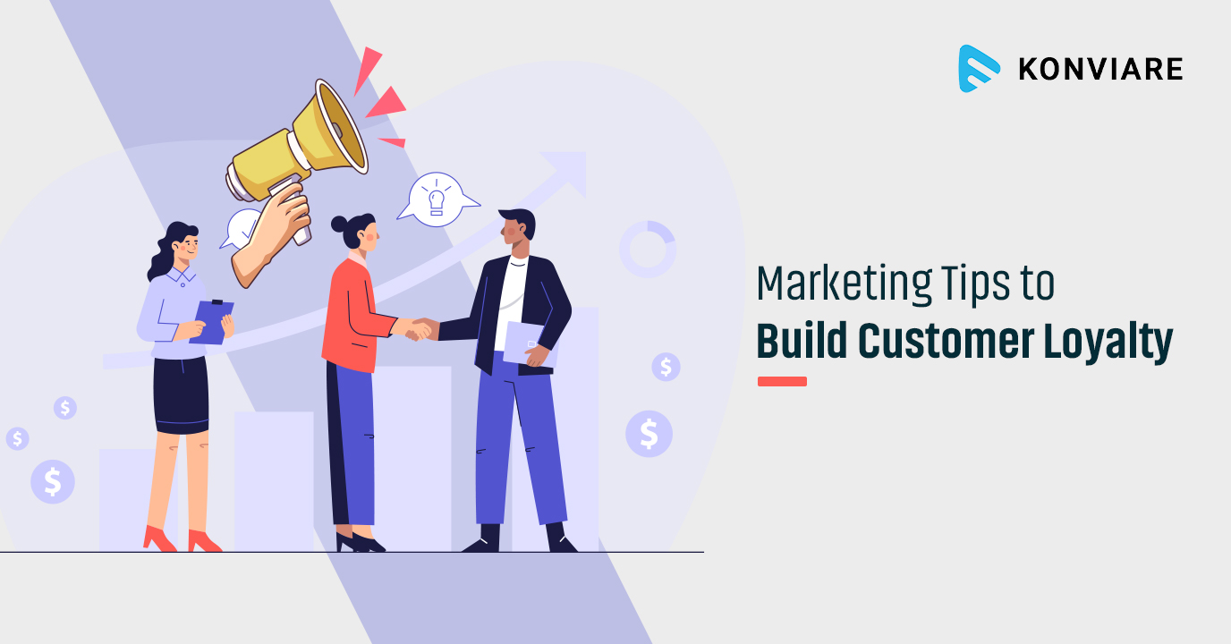 Marketing Tips to Build Better Customer Loyalty