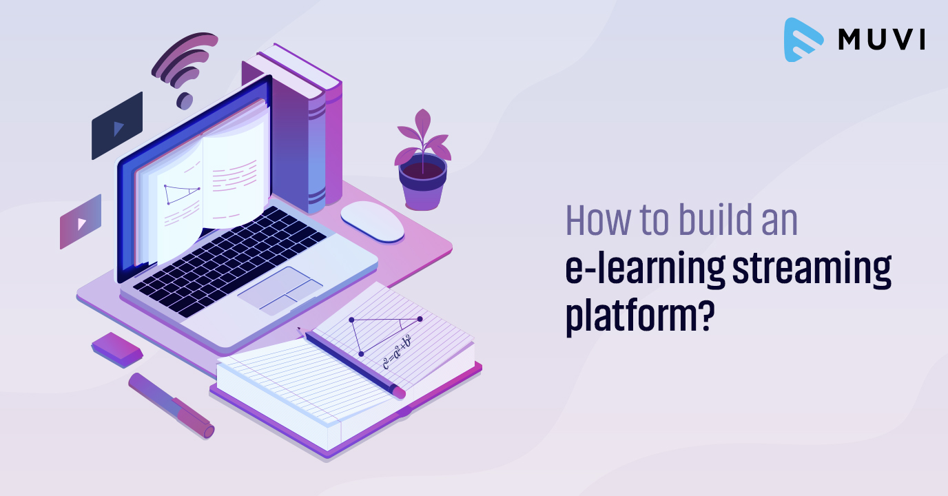 How to build an e-learning streaming platform?