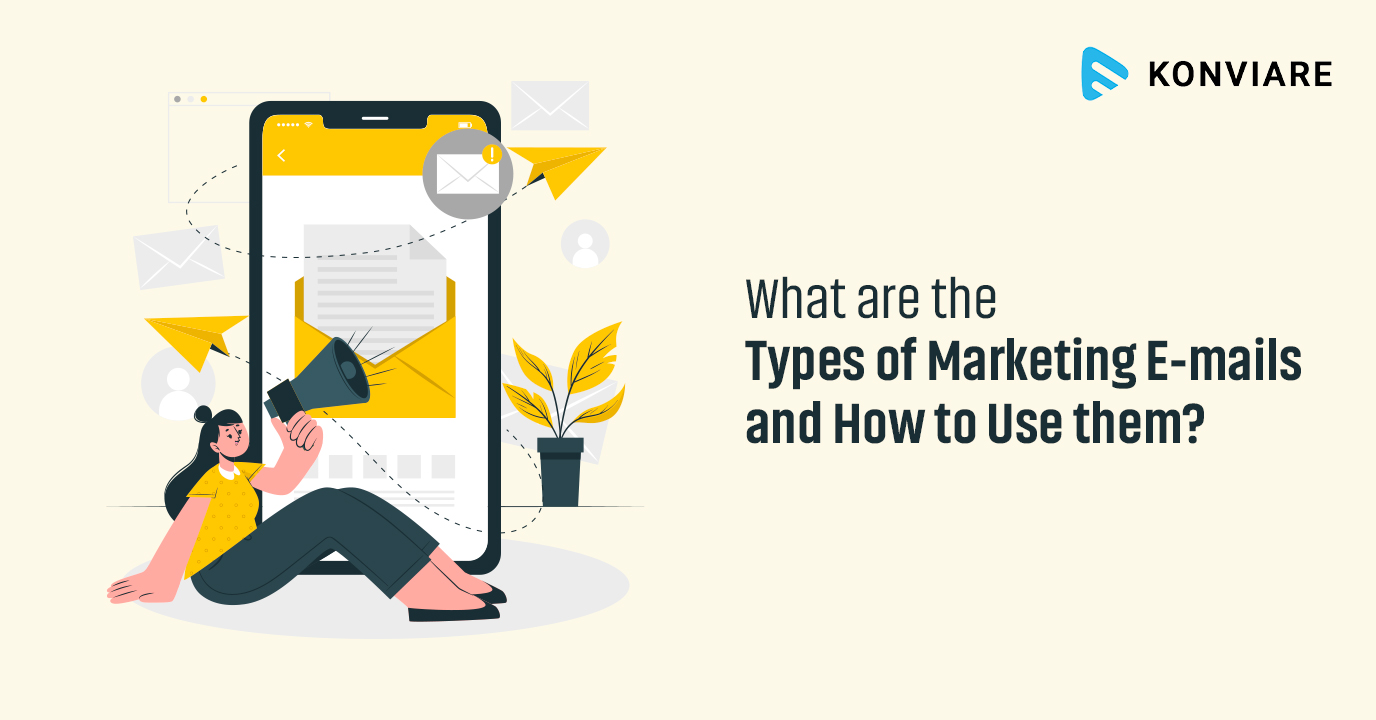 What are the Types of Marketing Emails and How to Use them?