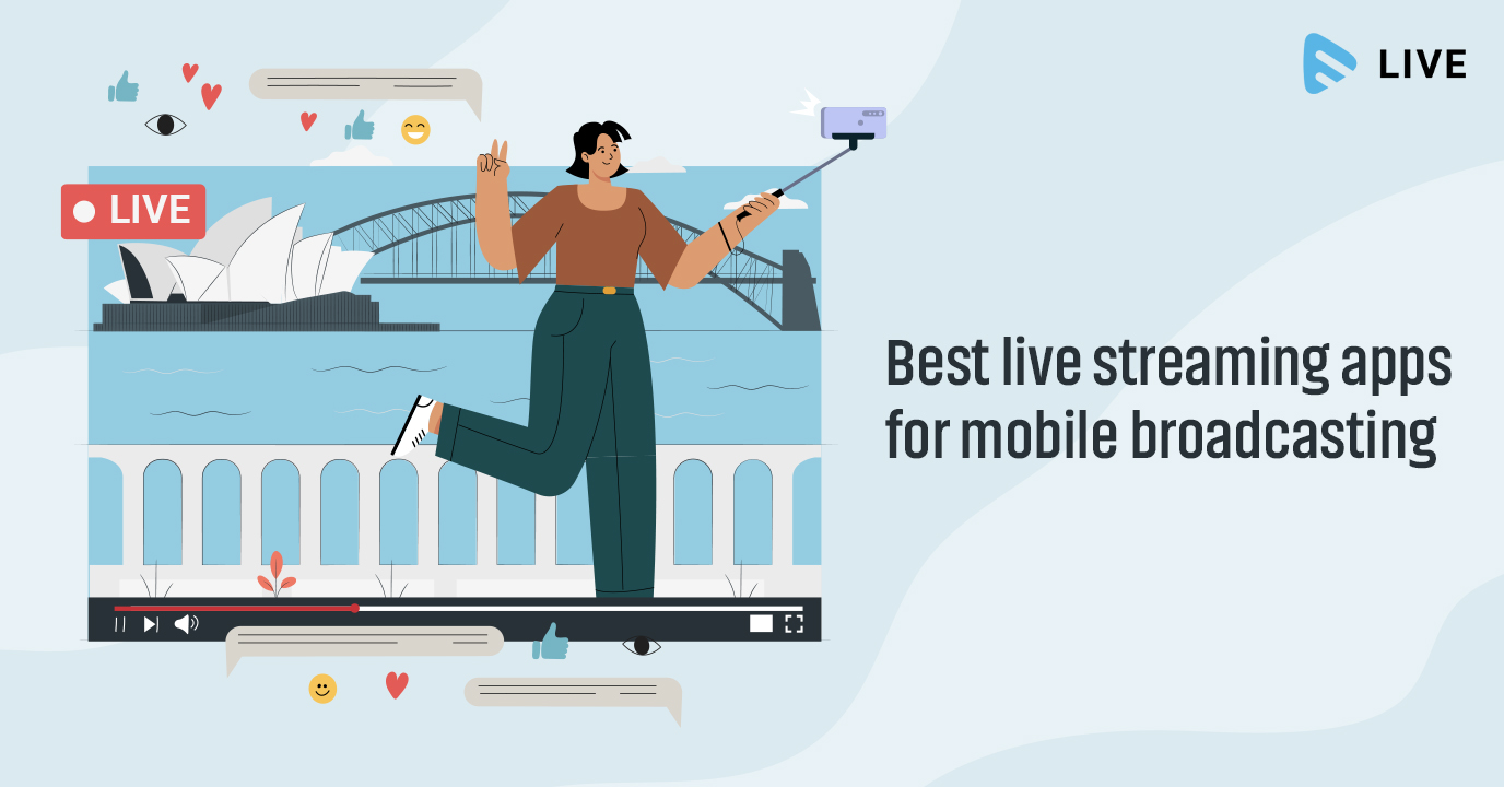 Best Live streaming apps for Mobile Broadcasting