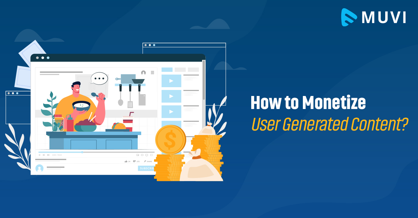 How to Monetize User Generated Content?